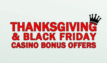 Thanksgiving  and Black Friday Casino Specials
